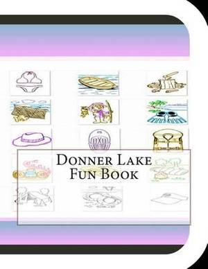 Donner Lake Fun Book: A Fun and Educational Book on Donner Lake