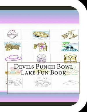 Devils Punch Bowl Lake Fun Book: A Fun and Educational Book on Devils Punch Bowl Lake