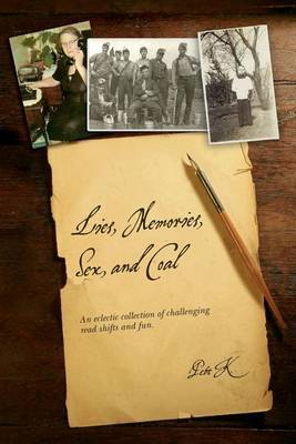 Lies, Memories, Sex, and Coal: An Eclectic Collection of Challenging Read Shifts and Fun.