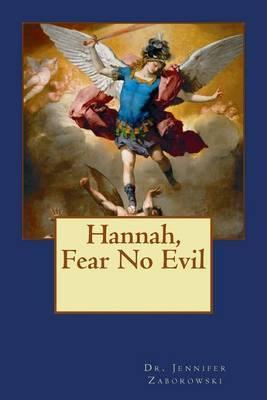 Hannah, Fear No Evil