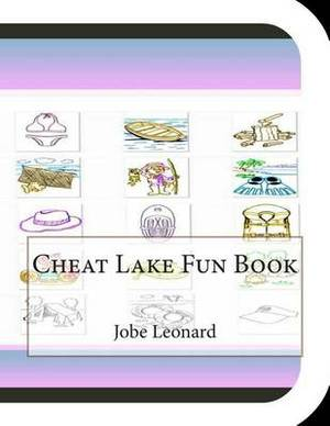 Cheat Lake Fun Book: A Fun and Educational Book about Cheat Lake