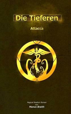 Die Tieferen 5: Attacca
