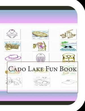 Cado Lake Fun Book: A Fun and Educational Book about Cado Lake