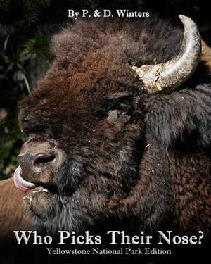 Who Picks Their Nose?: Yellowstone Park Edition
