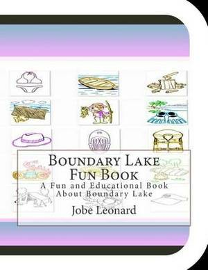 Boundary Lake Fun Book: A Fun and Educational Book about Boundary Lake