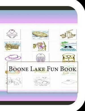 Boone Lake Fun Book: A Fun and Educational Book about Boone Lake
