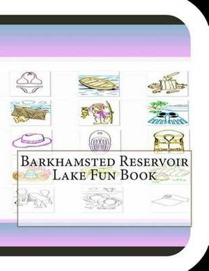 Barkhamsted Reservoir Lake Fun Book: A Fun and Educational Book about Barkhamsted Lake