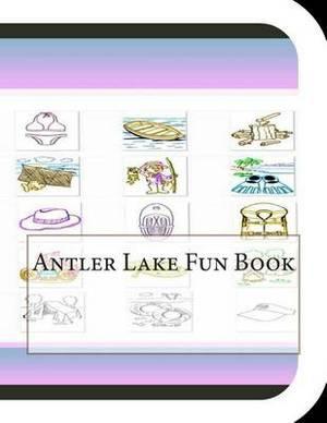 Antler Lake Fun Book: A Fun and Educational Book about Antler Lake
