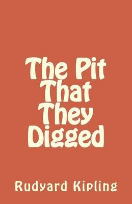 The Pit That They Digged