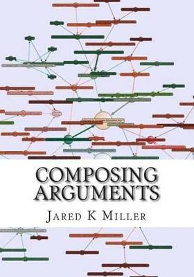 Composing Arguments: An Argumentation and Debate Textbook for the Digital Age