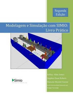 Modelagem E Simulacao Com Simio: Livro Pratico: Segundo Edicao