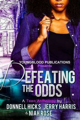 Defeating the Odds: A Teen Anthology