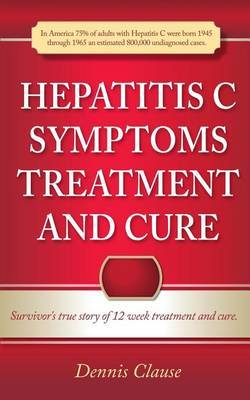 Hepatitis C Symptoms, Treatment and Cure