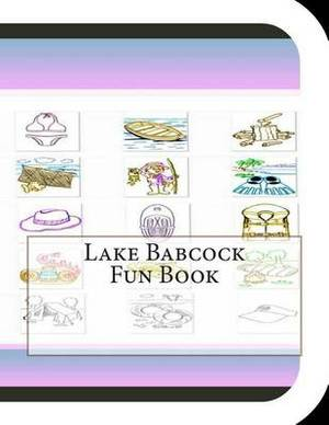 Lake Babcock Fun Book: A Fun and Educational Book about Lake Babcock