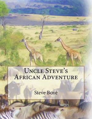Uncle Steve's African Adventure