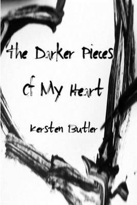 The Darker Pieces of My Heart