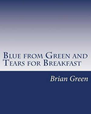 Blue from Green and Tears for Breakfast