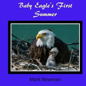 Baby Eagle's First Summer