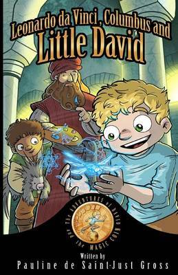 Leonardo Da Vinci, Columbus and Little David: The Adventures of Little David and the Magic Coin, Book 1