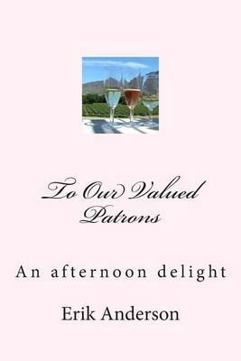 To Our Valued Patrons: An Afternoon Delight