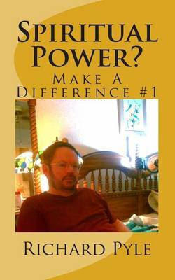 Spiritual Power?: Make a Difference