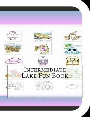 Intermediate Lake Fun Book: A Fun and Educational Book about Intermediate Lake