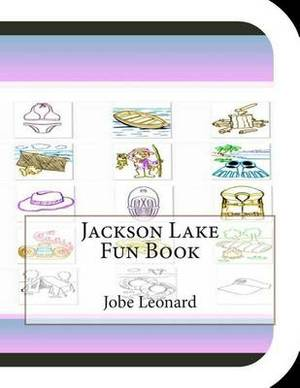 Jackson Lake Fun Book: A Fun and Educational Book about Jackson Lake