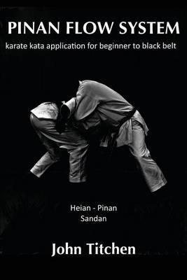 Pinan Flow System: Heian - Pinan Sandan: Karate Kata Application for Beginner to Black Belt