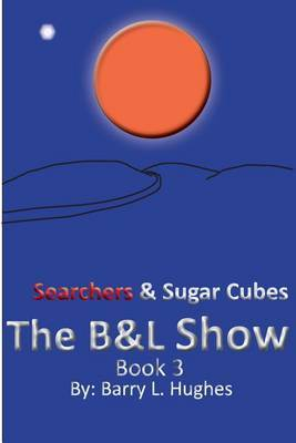 The B&l Show  : Searchers & Sugar Cubes