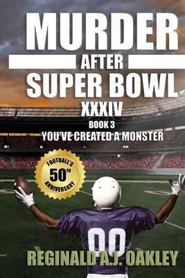 Murder After Super Bowl XXXIV: You've Created a Monster