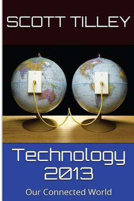 Technology 2013: Our Connected World