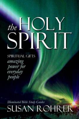 The Holy Spirit - Spiritual Gifts: Amazing Power for Everyday People
