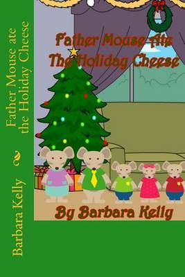 Father Mouse Ate the Holiday Cheese