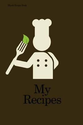 Blank Recipe Book: My Recipes