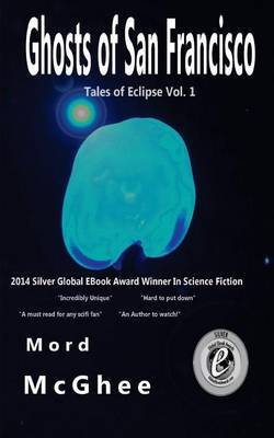 Ghosts of San Francisco: Tales of Eclipse Vol.1