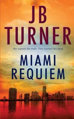 Miami Requiem: A Crime Thriller