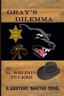 Gray's Dilemma- LP: A Western 'shifter Novel