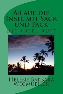 AB Auf Die Inselmit Sack Und Pack: Auswandern Mit Hindernissen