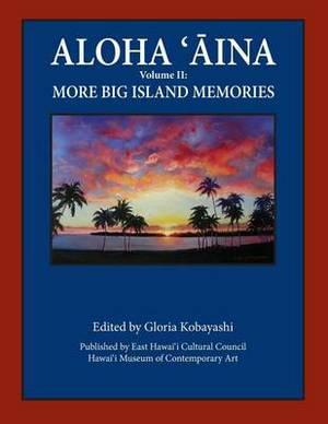 Aloha Aina Vol II: More Big Island Memories