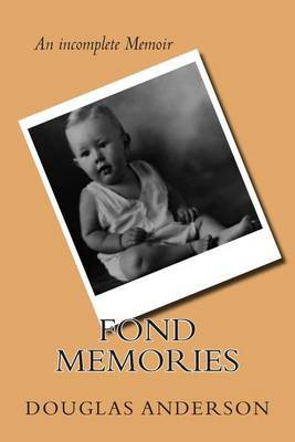 Fond Memories: The Life of Douglas Anderson Jr.