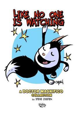Like No One Is Watching: A Doctor Magnifico Collection
