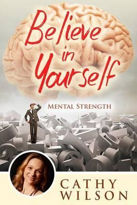 Believe in Yourself: Mental Strength