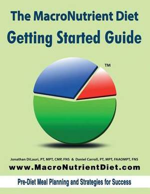 The Macronutrient Diet: Getting Started Guide