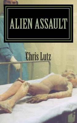 Alien Assault: Extraterrestrial War on Earth from the Stars or Secret Human Projects?