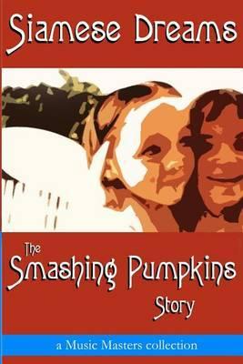 Siamese Dreams: The Smashing Pumpkins Story