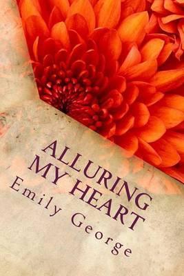 Alluring My Heart