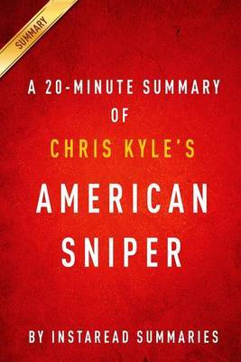 Summary of American Sniper: By Chris Kyle Includes Analysis