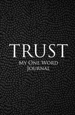My One Word Journal: Trust (Black Cover)