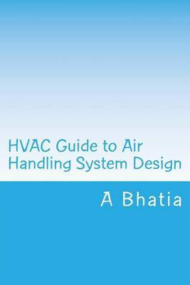 HVAC Guide to Air Handling System Design: Quick Book