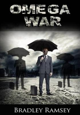 The Omega War: Post-Apocalyptic Intense Action Packed Novel